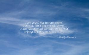 Am Good But Not An Angel. I Do Sin, But I Am Not The Devil. I Am ...