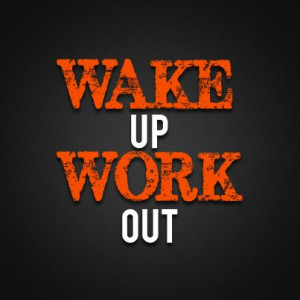 Wake up. Work out. #fitness #Motivation