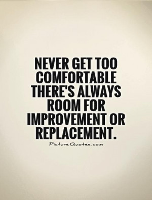 Improvement Quotes Comfortable Quotes