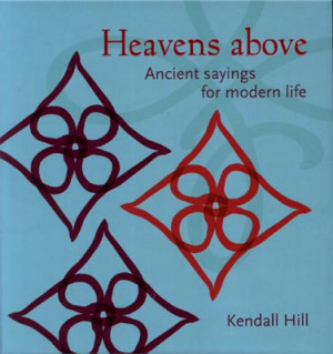 Heavens Above Ancient Sayings for Modern Life