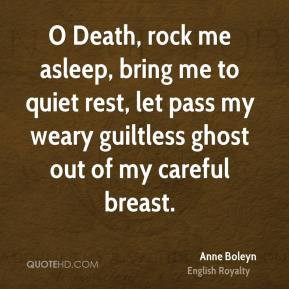 Death, rock me asleep, bring me to quiet rest, let pass my weary ...