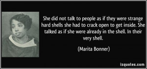 She did not talk to people as if they were strange hard shells she had ...