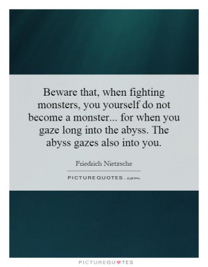 War Quotes Monster Quotes Friedrich Nietzsche Quotes