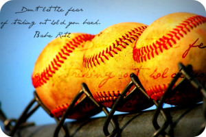 Dont Let the Fear of Striking out Hold you Back – Baseball Quote