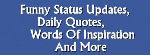 Funny Status Updates Daily Quotes Words Of Inspiration And More ...