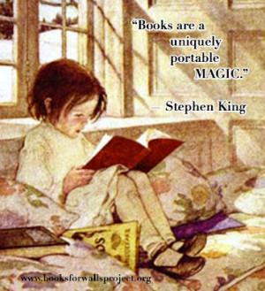 """Books are a uniquely portable magic."""" — Stephen King"""