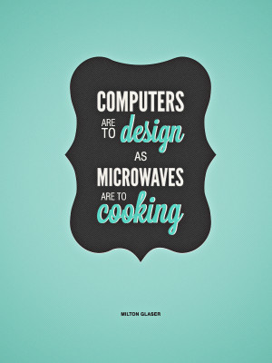 computers are to design quote
