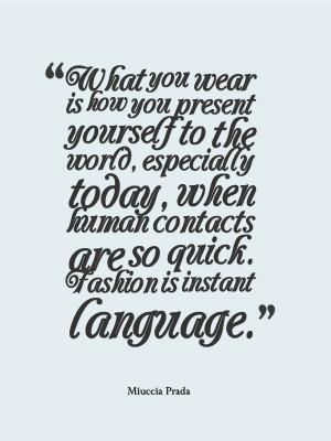 Miuccia Prada Fashion Quote