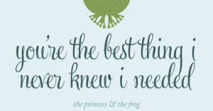 """... ."""" – The Princess and the Frog #Disney #Princess #love #quotes"""