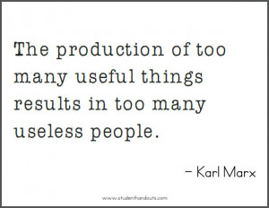Karl MARX: The production of too many useful things results in too ...