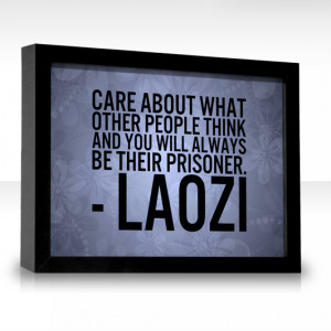 Source: http://www.thequotefactory.com/quote-by/laozi/care-about-what ...