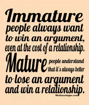 The difference between maturity and immaturity. People always seem to ...