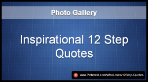 Home Article Inspirational 12 Step Quotes – Image Gallery