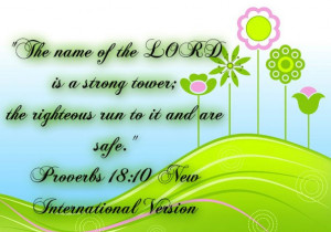 ... Is A Strong Tower, The Righteous Run To It And Are Safe. ~ Bible Quote