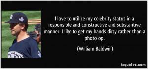 More William Baldwin Quotes