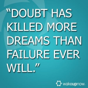 Great quotes sayings doubt dreams