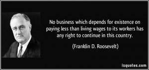 business which depends for existence on paying less than living wages ...