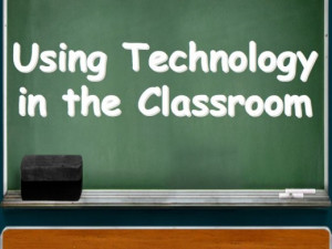 Using Technology in the Classroom is something we all need to and must ...