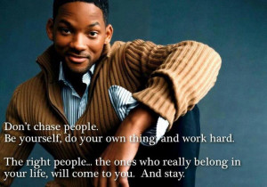 Don't Chase People – Will Smith!