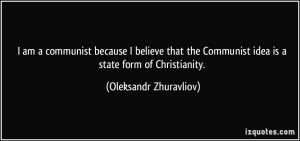 quote-i-am-a-communist-because-i-believe-that-the-communist-idea-is-a ...