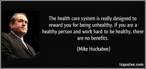... being unhealthy. If you are a healthy person and work hard to be