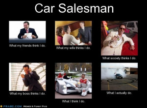 ... Cars Life, Cars Memes, Car Salesman Humor, Cars Salesman Humor, Sales