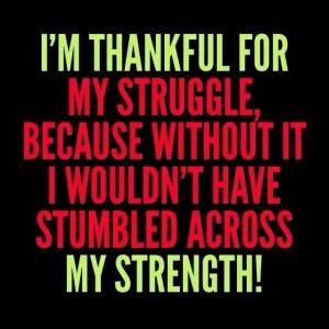 Im thankful For My Struggle