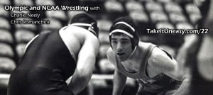 22: Olympic and NCAA Wrestling with Charlie Neely and Chris Romanchick