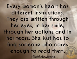Every woman's heart has different instructions. They are written ...