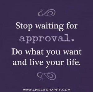 Stop waiting for an approval.