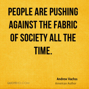 People are pushing against the fabric of society all the time.