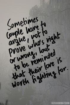 ... wrong, but to be reminded that their love is worth fighting for. More