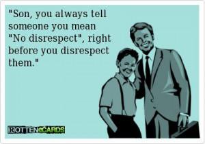 No disrespect