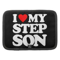 Love You Step Daughter   LOVE MY STEP SON ORGANIZERS More