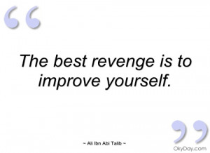 the best revenge is to improve yourself ali ibn abi talib