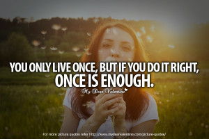 Amazing Love Quotes - You only live once