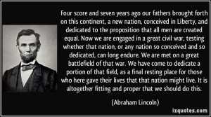 Four score and seven years ago our fathers brought forth on this ...