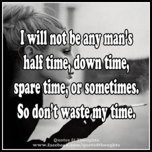 Don't waste my time....
