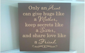 Personalized wooden sign w vinyl quote... Only an aunt can give hugs ...