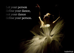 Ballet Quotes Ballet quote let your person