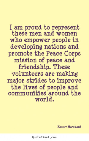 ... represent these men and women.. Kenny Marchant good friendship quote