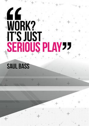 ... Studios › Portfolio › Creative Quote Design 002 Saul Bass