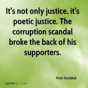 It's not only justice, it's poetic justice. The corruption scandal ...
