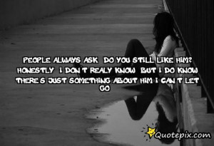 Do You Still Like Him Quotes