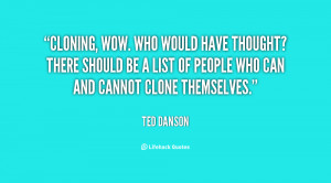 quote-Ted-Danson-cloning-wow-who-would-have-thought-there-11026.png