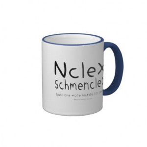 Nclex Schmenclex Just One More Hurdle Jump This Funny Statement