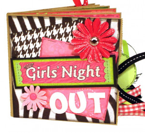 Girls Night Out Sayings I chose a scrapbooker for this