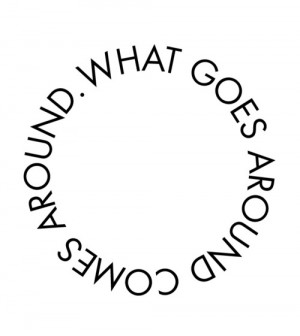 ... goes around comes around karma quotes what goes around comes around