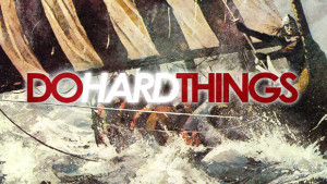 Do Hard Things Start Here Counted Worthy (NEW) Group Orders