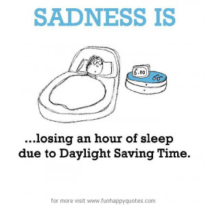 ... losing an hour of sleep due to Daylight Saving Time. - Funny & Happy
